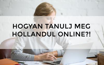 Hogyan tanulj meg hollandul online?!